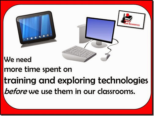 We need more time spent on training and exploring technologies before we use them in our classrooms.  Article from Raki's Rad Resources
