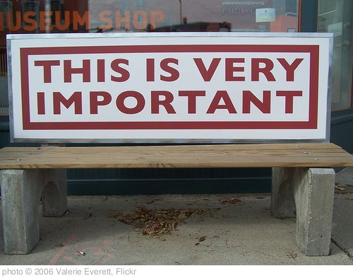 'What's important?' photo (c) 2006, Valerie Everett - license: http://creativecommons.org/licenses/by-sa/2.0/