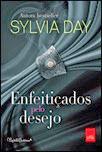 Sylvia Day - Enfeitiçados pelo Desejo