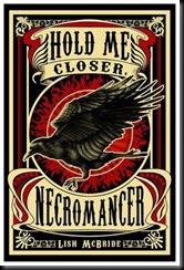 Hold Me Closer, Necromancer new