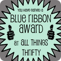 Blue Ribbon Award at All Things Thrifty