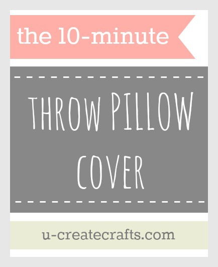 The 10 Minute Throw Pillow Cover www.u-createcrafts.com