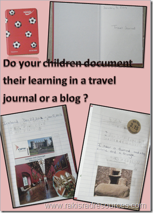 When traveling with children, have them document their learning in a travel journal or a blog.