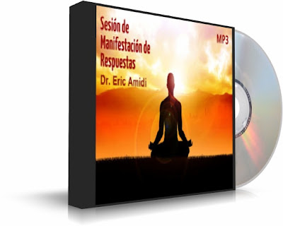 SESIÓN DE MANIFESTACIÓN DE RESPUESTAS, Eric Amidi [ Audiolibro ] – Guía paso a paso para manifestar deseos en su vida