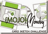 Mojo Monday sketch challenge
