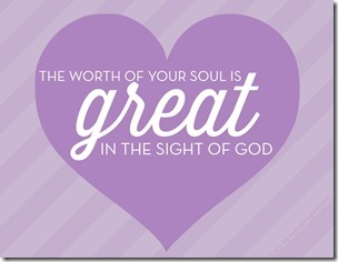 """""""The worth of your soul is great in the sight of God"""" LDS Young Women Valentines Free Download"""
