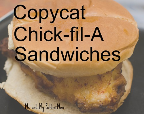 Me and My SoldierMan: Copycat Chick-fil-A Sandwiches http://www.meandmysoldierman.com/2015/04/recipe-post-copycat-chick-fil-sandwiches.html