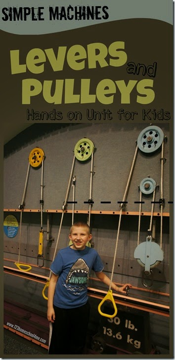 Simple Machines Levers and Pulleys - Hands on unit for kids with lots of science experiments and activities