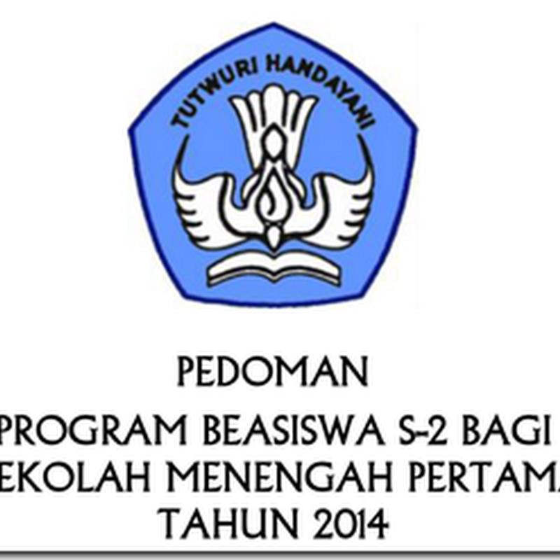 Download Pedoman Program Beasiswa S2 bagi Guru SMP Tahun 2014