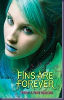 Fins Are Forever by Tera Lynn Childs