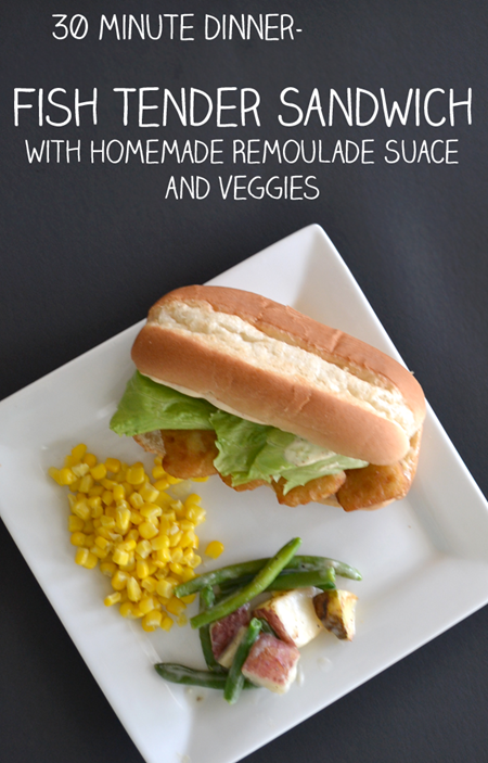 30 Minute Dinner - Fish Sandwich with Homemade Remoulade Sauce #FishnVeggies