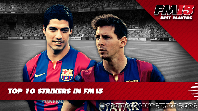 Top 10 Strikers in Football Manager 2015