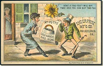 "An oversized sunflower is used on this 1880s trade card advertising Mrs. Potts Cold Handle Sad Irons, which makes fun of a popular Aesthetic turn of phrase:""Isn't it too-too? I will buy two and you can buy two-too."""