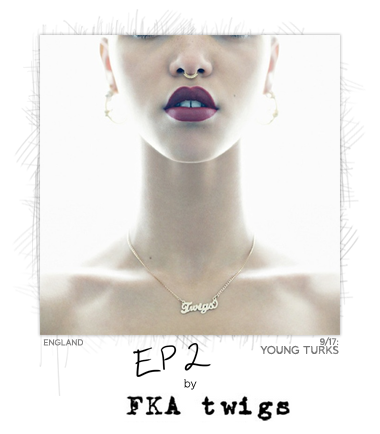 EP2 by FKA twigs