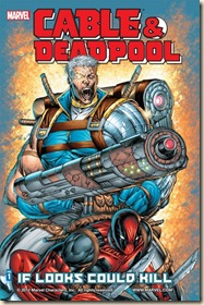 Cable&Deadpool-Vol.1-IfLooksCouldKill