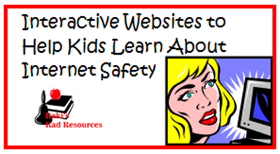 interactive websites to help kids learn about Internet safety - list compiled by Raki's Rad Resources.