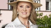 Amores Verdaderos Capitulo 87
