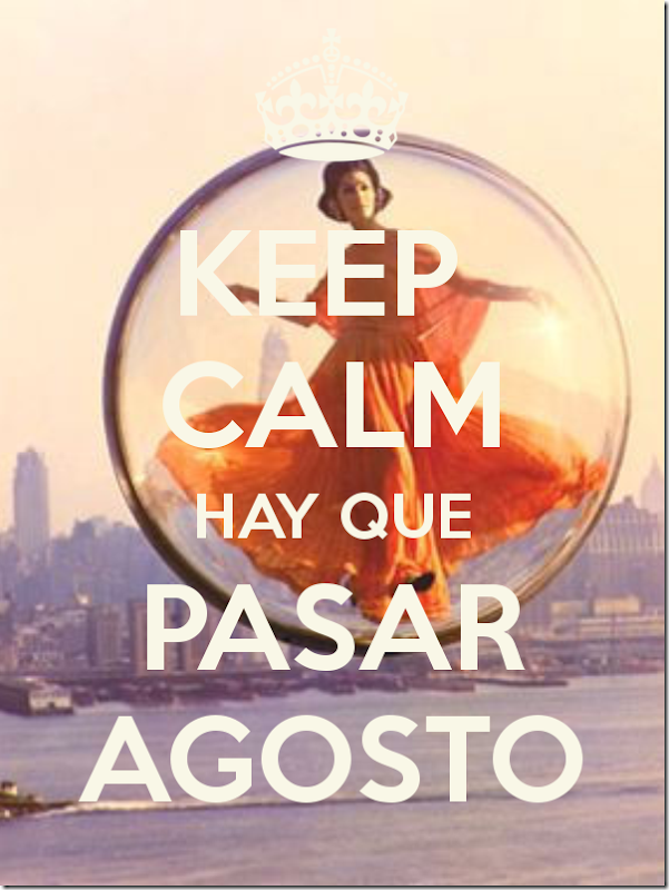 keep-calm-hay-que-pasar-agosto