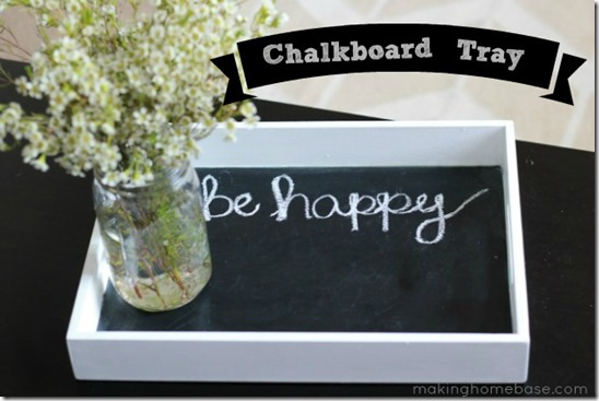 Chalkboard-Tray-Making-Home-Base