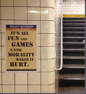 POLICY ADVISORY It's all fun and games until morality makes it hurt. (E Broadway; Rutgers & Madison entrance; 2nd staircase; F train)
