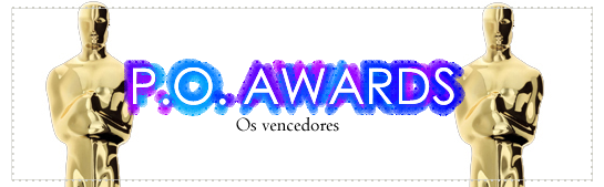 P.O. AWARDS - Os vencedores