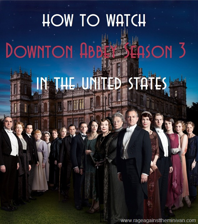 How to watch the UK version of Downton Abbey (Season 3) in the United States