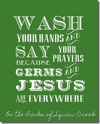 Free Printable - Wash Your Hands and Say Your Prayers
