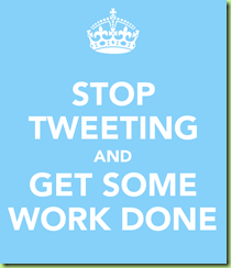 stop-tweeting-and-get-some-work-done