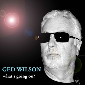 Ged-Wilson-Whats-Going-On.jpg