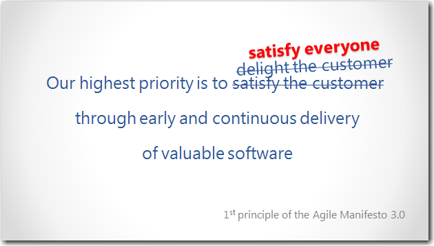 Our highest priority is to satisfy everyone through early and continuous delivery of valuable software