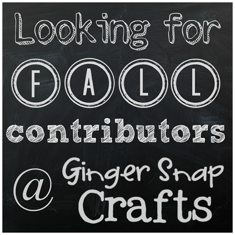 Looking for Fall Contributors @ GingerSnapCrafts.com