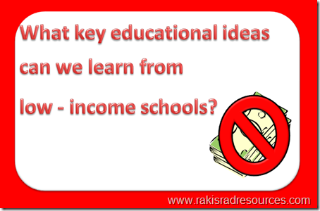 What key educational ideas can we learn from low income schools?  Professional Development Sunday at Raki's Rad Resources.