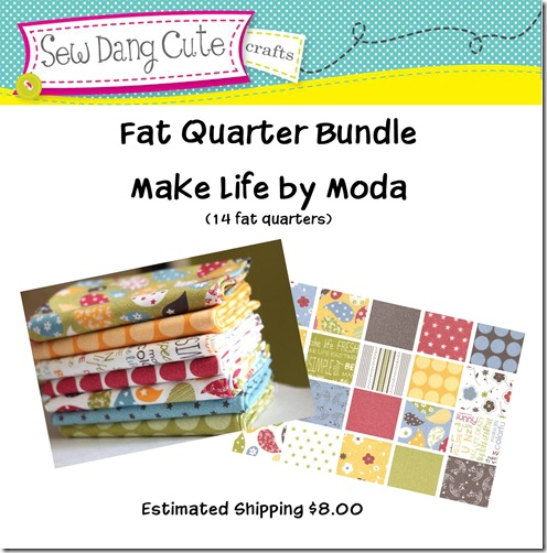 Make Life Fat Quarter Bundle