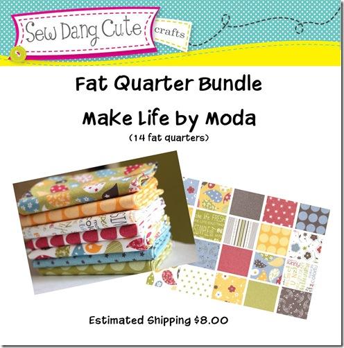 Make Life Fat Quarter Bundle