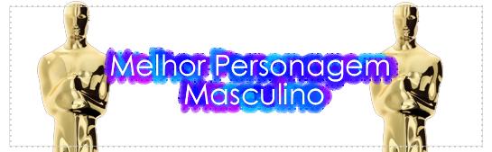 Melhor Personagem Masculino