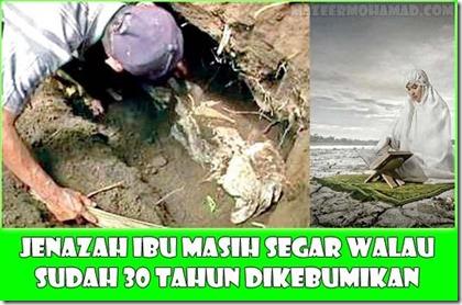 JENAZAH IBU MASIH SEGAR WALAUPUN SUDAH 30 TAHUN DIKEBUMIKAN!