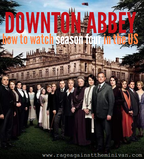 How to watch season four of Downton Abbey in the United States .... NOW