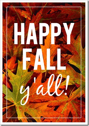 Happy Fall, Y'all! 2