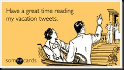 vacation-twitter-tweet-getaway-farewell-ecard-someecards