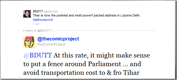 At this rate, it might make sense to put a fence around parliament ... and avoid transportation cost to & fro Tihar