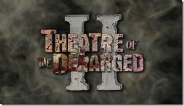 theatre of the deranged II