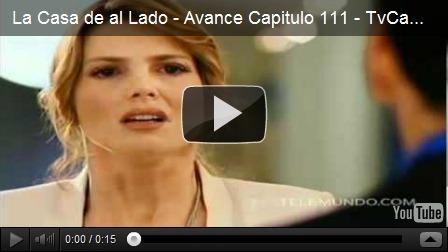 La Casa de al Lado capitulo 111 (4 de Noviembre de 2011), Avance