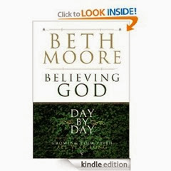 Believing God Day by Day - Beth Moore