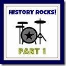History Rocks Part 1