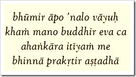 [Bhagavad-gita, 7.4]