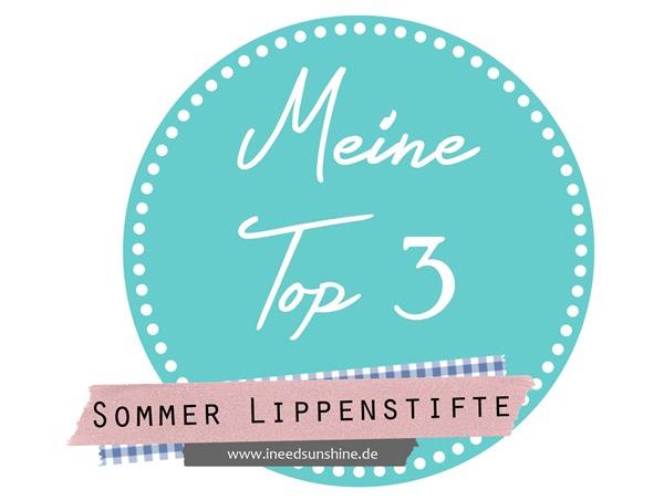 Meine Top 3_Sommer Lippenstifte