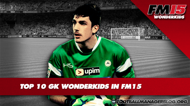 Top 10 GK Wonderkids in FM15