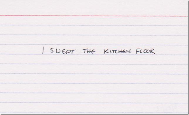 I swept the kitchen floor.