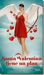 unademagiaporfavor-novedades-novela-romantica-FEBRERO-2014-versatil-santa-valentina-tiene-un-plan-regina-roman-portada_thumb[4]