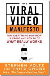 Viral Video Manifesto by Stephen Voltz and Fritz Grobe